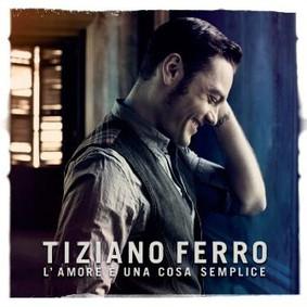 Tiziano Ferro - El Amor Es Una Cosa Simple