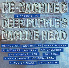 Various Artists - Re-Machined A Tribute To Deep Purple Machine Head