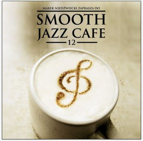 Various Artists - Smooth Jazz Cafe 12