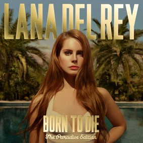 Lana Del Rey - Born To Die: The Paradise Edition