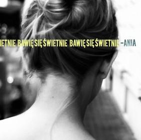 Ania Dąbrowska - Bawię się świetnie