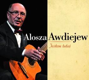 Alosza Awdiejew - Jestem tutaj