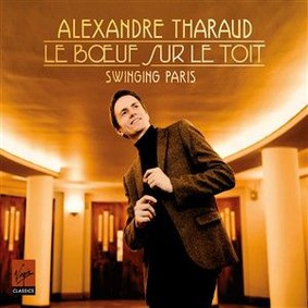 Alexandre Tharaud - Le Boeuf Sur LeToit: Swinging Paris