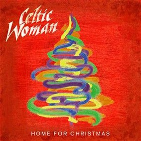Celtic Woman, Irish Film Orchestra, RTÉ Philharmonic Choir - Home for Christmas