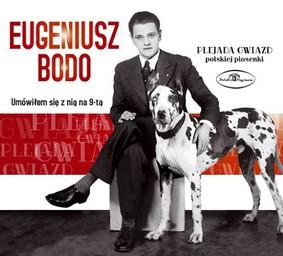Eugeniusz Bodo - Umówiłem się z nią na 9-tą