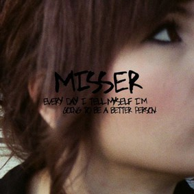 Misser - Every Day I Tell Myself
