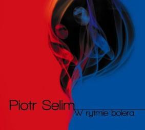 Piotr Selim - W rytmie bolera