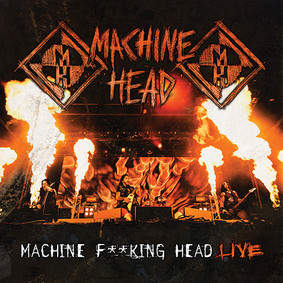 Machine Head - Machine Fucking Head Live [Live]