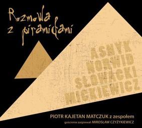 Rozmowa z Piramidami - Asnyk, Norwid, Słowacki, Mickiewicz