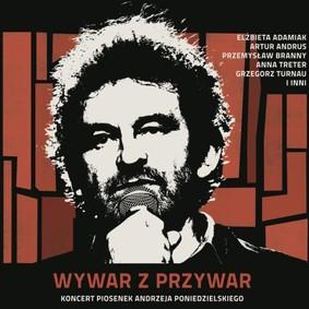 Various Artists - Wywar z przywar. Koncert piosenek Andrzeja Poniedzielskiego