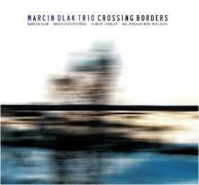 Marcin Olak Trio - Crossing Borders