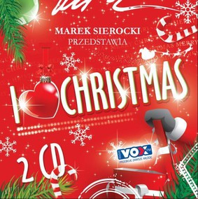 Various Artists - Marek Sierocki przedstawia: I Love Christmas