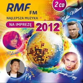 Various Artists - RMF FM - Najlepsza muzyka na imprezę 2012