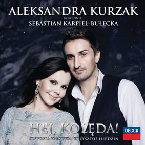 Aleksandra Kurzak - Hej, kolęda!