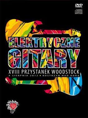 Elektryczne Gitary - Przystanek Woodstock 2012 [DVD]