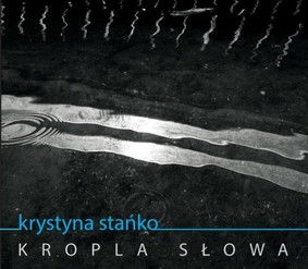 Krystyna Stańko - Kropla słowa
