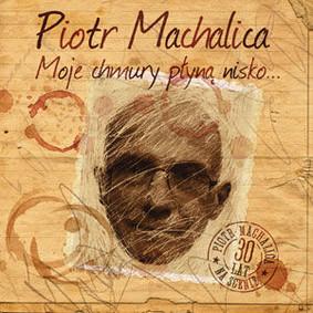 Piotr Machalica - Moje chmury płyną nisko