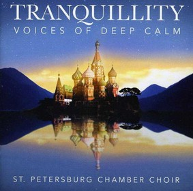 St Petersburg Chamber Choir - Tranquility - Voice of Deep Calm