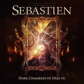 Sebastien - Dark Chambers Of Déjà Vu