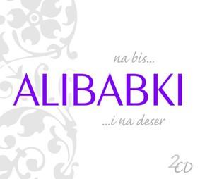 Alibabki - Na bis... i na deser