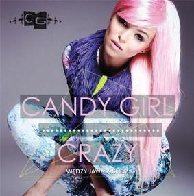 Candy Girl - Crazy: Między Jawą A Snem