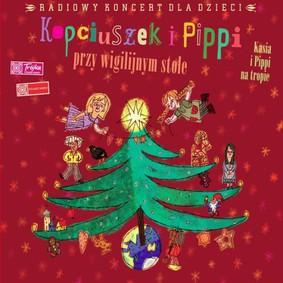 Various Artists - Radiowy koncert dla dzieci - Kopciuszek i Pipi przy wigilijnym stole