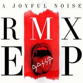 Gossip - A Joyful Noise RMX [EP]