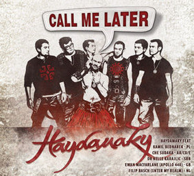 Haydamaky - Call Me Later