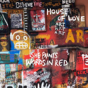 The House of Love - She Paints Words In Red