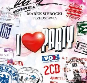 Various Artists - Marek Sierocki przedstawia: I Love Party