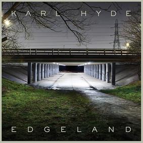 Karl Hyde - Edgeland