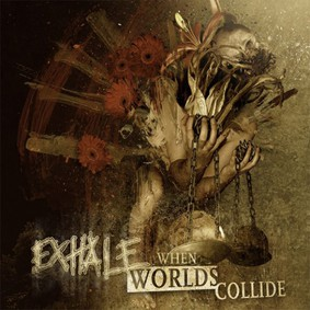 Exhale - When Worlds Collide