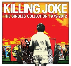 Killing Joke - The Singles Collection 1979-2012