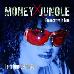 Terri Lyne Carrington - Money Jungle Provocative In Blue