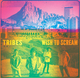 Tribes - Wish To Scream