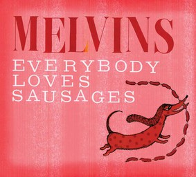 Melvins - Everybody Loves Sausages