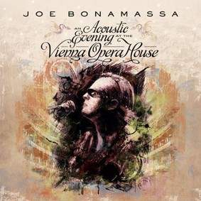Joe Bonamassa - An Acoustic Evening At The Vienna Opera House [Live]
