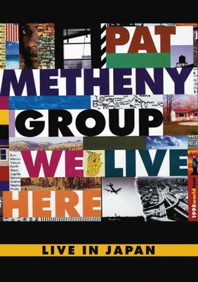 Pat Metheny Group - We Live Here Live In Japan [DVD]