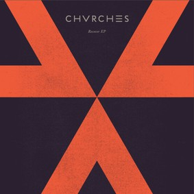 Chvrches - Recover [EP]