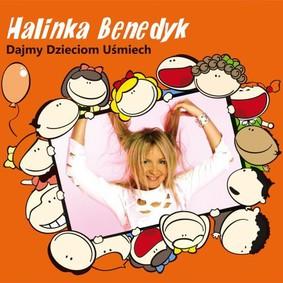 Halina Benedyk - Dajmy dzieciom uśmiech
