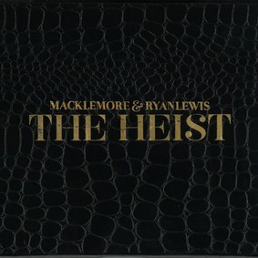 Macklemore, Ryan Lewis - The Heist