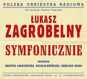 Łukasz Zagrobelny - Symfonicznie