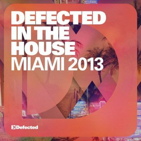 Various Artists - Defected In The House Miami 2013