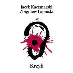 Jacek Kaczmarski, Zbigniew Łapiński - Krzyk