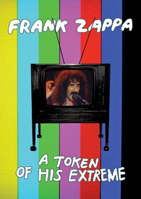 Frank Zappa - A Token Of His Extreme [DVD]