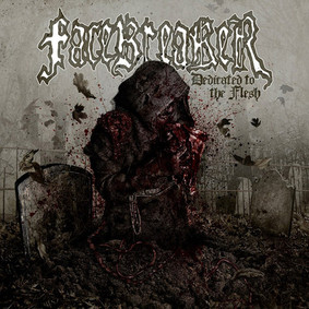 Facebreaker - Dedicated To The Flesh