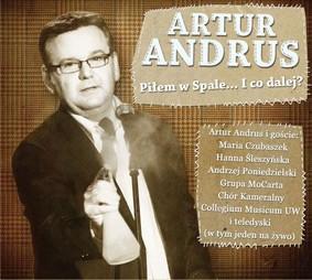 Artur Andrus - Piłem w Spale... I co dalej?