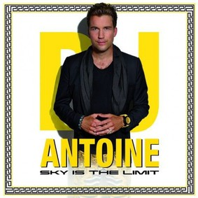 DJ Antoine - Sky Is The Limit