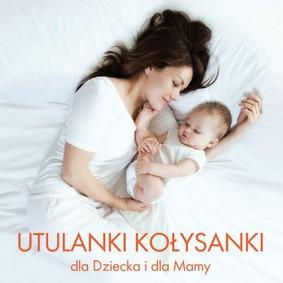 Various Artists - Utulanki kołysanki dla dziecka i mamy