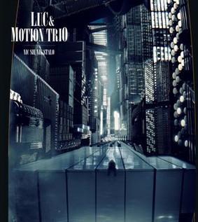 L.U.C., Motion Trio - Nic się nie stało